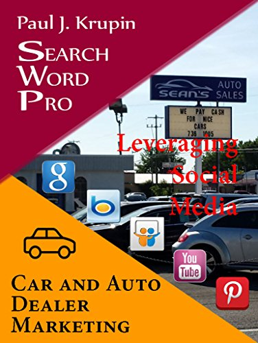 Car and Auto Dealer Marketing - Search Word Pro: Leveraging Social Media (Contact Amazon Online)