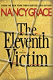 Front cover for the book The Eleventh Victim by Nancy Grace