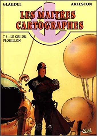 Les Maîtres cartographes, tome 5 :  Le Cri du plouillon pdf ebook