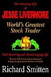Amazing Life of Jesse Livermore, Richard Smitten, 0934380597