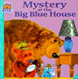 img - for Mystery at the Big Blue House (Bear in the Big Blue House (8x8 Simon & Schuster)) book / textbook / text book