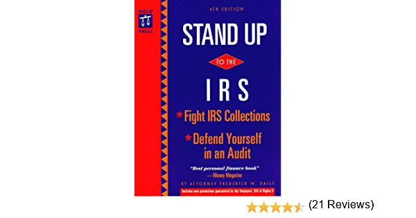 Stand Up to the IRS: Frederick W. Daily, Robin Leonard ...