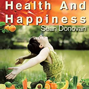 Health and Happiness: An Owner's Manual for the Mind and Body Audiobook