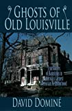 Ghosts of Old Louisville, David Domine, 0913383910