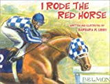 I Rode the Red Horse, Barbara Libby, 1581500963