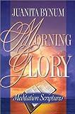 Morning Glory Meditation Scriptures, Juanita Bynum, 1562291580