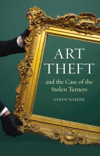 Art Theft and the Case of the Stolen Turners (Turner Case)