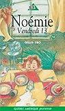 Noémie, tome 13 : Vendredi 13 par Tibo