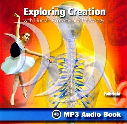 - Human Anatomy and Physiology MP3 Audio CD - Young Explorer Series - Apologia Educational Ministries by Fulbright (2012-05-04)