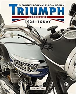 The complete book of classic and modern triumph motorcycles 1937 the complete book of classic and modern triumph motorcycles 1937 today complete book series ian falloon 9780760345450 amazon books fandeluxe Gallery