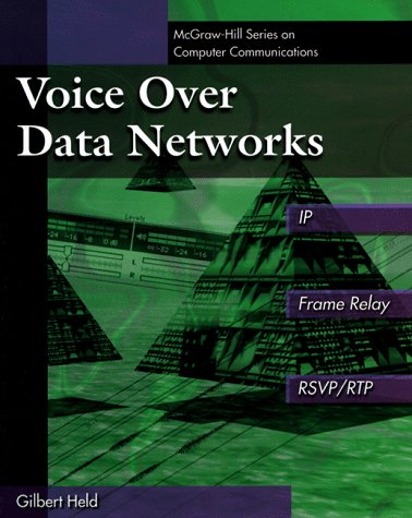(Voice Over Data Networks: Covering IP and Frame Relay)