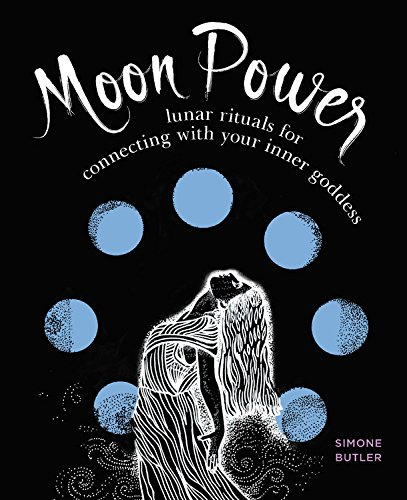 Download Moon Power: Lunar Rituals for Connecting with Your Inner Goddess pdf epub