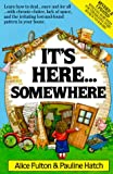 It's Here Somewhere, Alice Fulton and Pauline Hatch, 0898794471