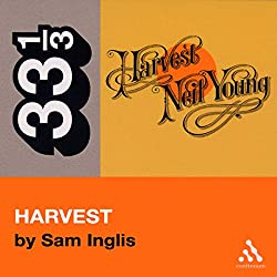 Neil Young's Harvest (33 1/3 Series)