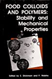 Food Colloids and Polymers : Stability and Mechanical Properties, DICKINSON, WALSTRA, 0851863256