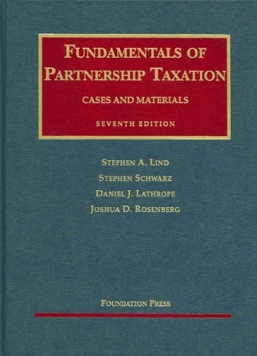 Fundamentals of Partnership Taxation Cases and Materials (University Casebooks)