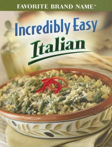Incredibly Easy Italian (Favorite Brand Name Recipes) (Best Italian Wine Brands)