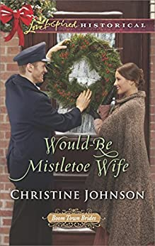 Would-Be Mistletoe Wife (Boom Town Brides) by [Johnson, Christine]