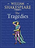 The Tragedies, William Shakespeare, 0765116936