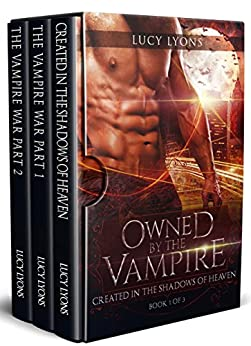Owned by The Vampire: Complete box set series (Books 1 - 3) by [Lyons, Lucy]
