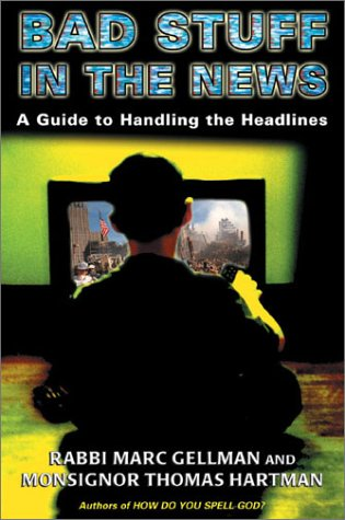 Bad Stuff in the News: A family Guide to Handling the Headlines ebook