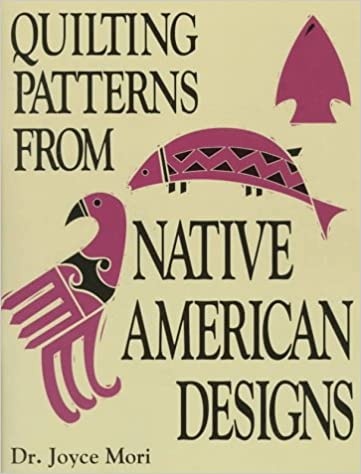 Quilting Patterns From Native American Designs Joyce Mori Stunning Native American Quilt Patterns