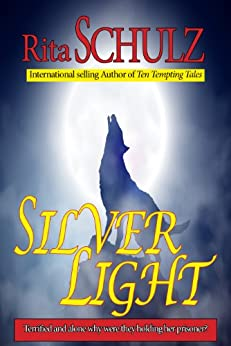 Silver Light by [Schulz, Rita]