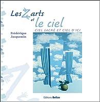 Les Z'arts et le ciel : Ciel sacré et ciel d'ici par Frédérique Jacquemin