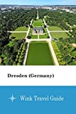 Dresden (Germany) - Wink Travel Guide
