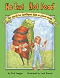 img - for No Eat Not Food (Moonbeam Children's Award) book / textbook / text book