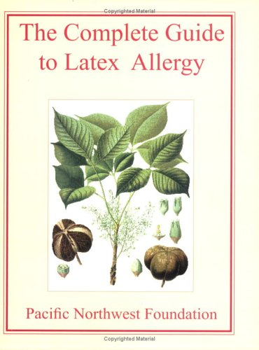 The Complete Guide to Latex Allergy