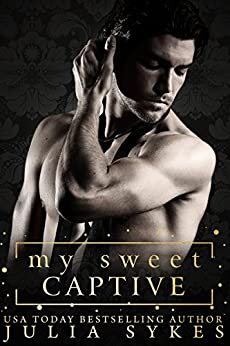 My Sweet Captive by [Sykes, Julia]