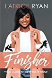 Finisher: Your Guide to Getting It Done