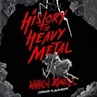 A History of Heavy Metal Hörbuch von Andrew O'Neill Gesprochen von: Andrew O'Neill