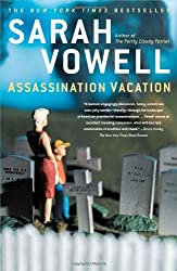 Assassination Vacation by Sarah Vowell (2006-02-06)