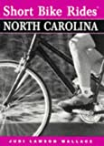Short Bike Rides in North Carolina (Short Bike Rides Series)