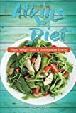 Atkins Diet: Rapid Weight Loss and Unstoppable Energy (Atkins Diet Book, Atkins Diet Book 2016, Atkins Diet Book Original, Atkins Diet Cookbook, ... Atkins Diet Revolution, Atkins Diet Pla)