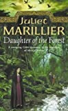 Daughter of the Forest: Book 1 of the Sevenwaters Trilogy by Marillier, Juliet paperback / softback edition (2001)