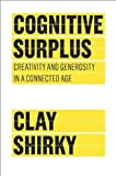 img - for Cognitive Surplus: Creativity and Generosity in a Connected Age by Clay Shirky (2010-06-10) book / textbook / text book