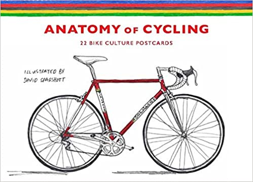 The Anatomy Of Cycling 22 Bike Culture Postcards David Sparshott