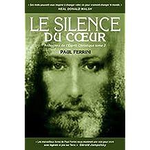 Le silence du coeur 2 : Réflexions de l'Esprit Christique