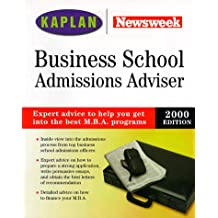 Kaplan Newsweek Business School Admissions Adviser 2000