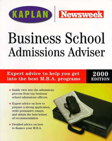 Kaplan Newsweek Business School Admissions Adviser 2000