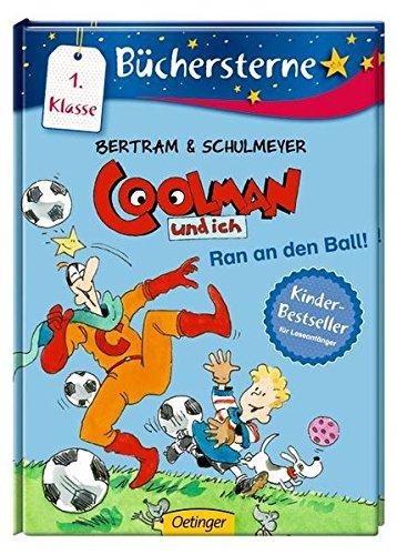 Coolman und ich. Ran an den Ball!: Band 4 Mit 16 Seiten Leserätseln und -spielen (Büchersterne)