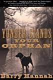 """Yonder Stands Your Orphan"" av Barry Hannah"
