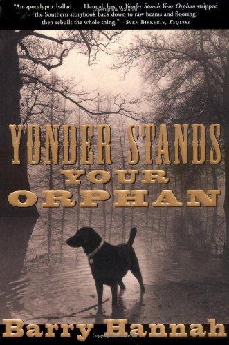 """Yonder Stands Your Orphan"" av Barry Hannah"