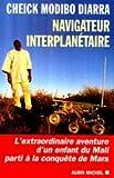 Navigateur interplanétaire. L'extraordinaire aventure d'un enfant du Mali parti à la conquête de Mars