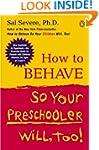 How to Behave So Your Preschooler Wil...