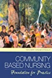 Community Based Nursing : Foundation for Practice, Armentrout, Ginger, 0838515223