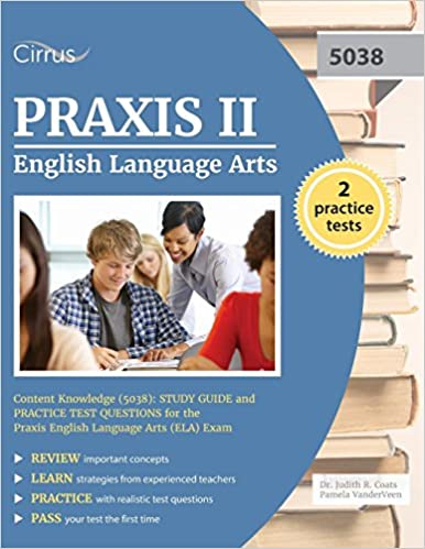 Praxis II English Language Arts Content Knowledge (5038): Study ...